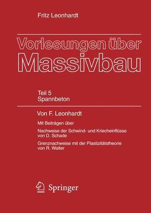 Vorlesungen über Massivbau von Leonhardt,  Fritz, Schade,  D., Walther,  R.