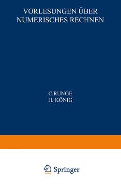 Vorlesungen über Numerisches Rechnen von König,  H, Runge,  C.