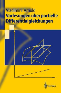 Vorlesungen über partielle Differentialgleichungen von Arnold,  Vladimir I., Damm,  T.