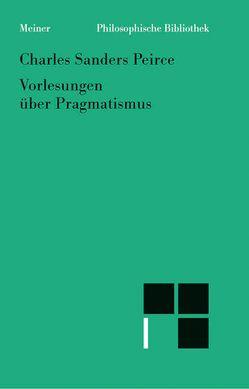 Vorlesungen über Pragmatismus von Peirce,  Charles S, Walther,  Elisabeth