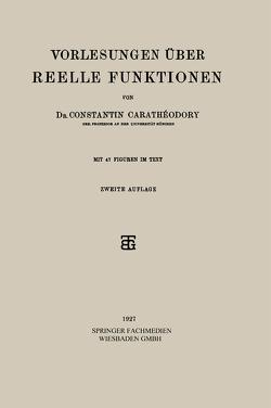 Vorlesungen Über Reelle Funktionen von Carathéodory,  Dr. Constantin