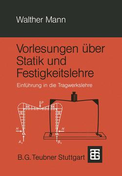Vorlesungen über Statik und Festigkeitslehre von Mann,  Walther