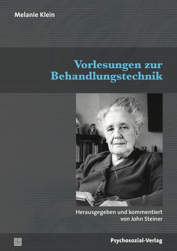 Vorlesungen zur Behandlungstechnik von Klein,  Melanie, Steiner,  John, Vaihinger,  Antje