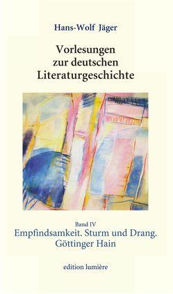 Vorlesungen zur deutschen Literaturgeschichte. Band 4: Empfindsamkeit. Sturm und Drang. Göttinger Hain von Böning,  Holger, Jäger,  Hans-Wolf