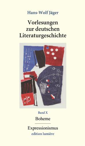 Vorlesungen zur deutschen Literaturgeschichte, Band X Boheme / Expressionismus von Jäger,  Hans-Wolf