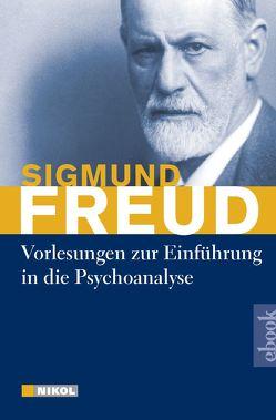 Vorlesungen zur Einführung in die Psychoanalyse von Freud,  Sigmund