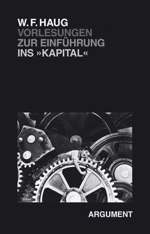 Vorlesungen zur Einführung ins Kapital von Haug,  Wolfgang F