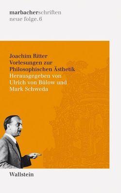 Vorlesungen zur Philosophischen Aesthetik von Bülow,  Ulrich von, Ritter,  Joachim, Schweda,  Mark