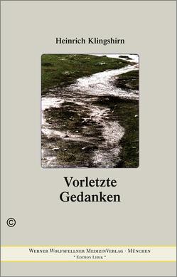 Vorletzte Gedanken von Klingshirn,  Heinrich, Wolfsfellner,  Werner