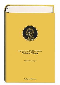 Vorletzter Weltgang von Pückler-Muskau,  Hermann von, Uszinski,  Michael