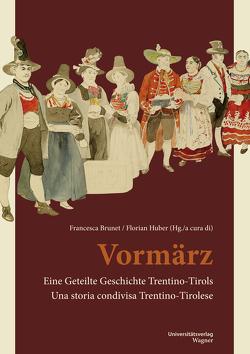 Vormärz von Brunet,  Francesca, Huber,  Florian