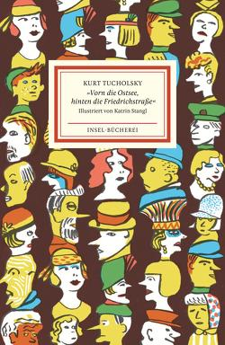 »Vorn die Ostsee, hinten die Friedrichstraße« von Reiner,  Matthias, Stangl,  Katrin, Tucholsky,  Kurt