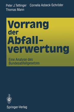 Vorrang der Abfallverwertung von Asbeck-Schröder,  Cornelia, Mann,  Thomas, Tettinger,  Peter J.