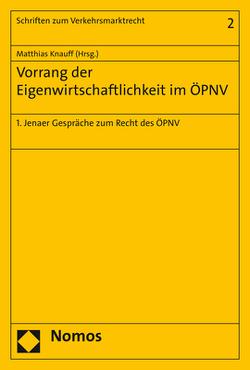 Vorrang der Eigenwirtschaftlichkeit im ÖPNV von Knauff,  Matthias