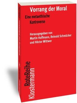 Vorrang der Moral? von Hoffmann,  Martin, Schmücker,  Reinold, Wittwer,  Héctor