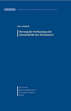 Vorrang der Verfassung oder Souveränität des Parlaments? von Hertfelder,  Thomas, Limbach,  Jutta, Stiftung Bundespräsident-Theodor-Heuss-Haus