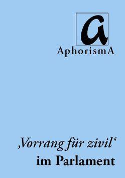 'Vorrang für zivil' im Parlament von Finckh-Krämer,  Ute, Klimisch,  Jan-Thilo, Zimmer-Winkel,  Rainer