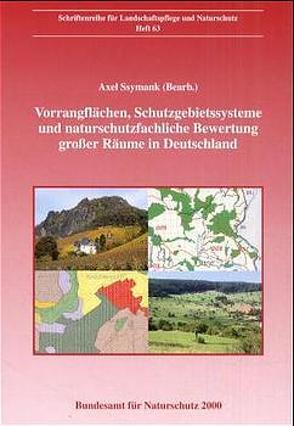 Vorrangflächen, Schutzgebietssysteme und naturschutzfachliche Bewertung grosser Räume in Deutschland von Ssymank,  Axel
