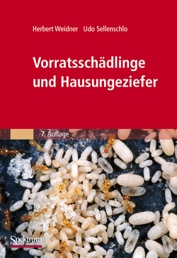 Vorratsschädlinge und Hausungeziefer von Sellenschlo,  Udo, Weidner,  Herbert