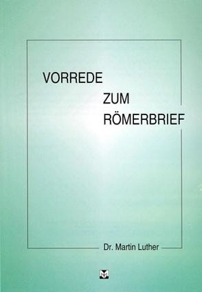 Vorrede zum Römerbrief von Luther,  Martin