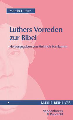 Vorreden zur Bibel von Bornkamm,  Heinrich, Luther,  Martin