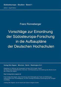 Vorschläge zur Einordnung der Südosteuropa-Forschung in die Aufbaupläne der Deutschen Hochschulen von Ronneberger,  Franz