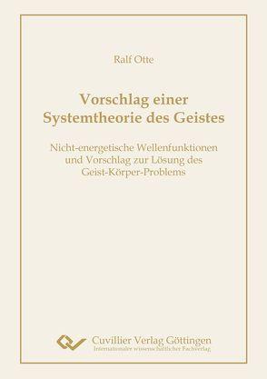 Vorschlag einer Systemtheorie des Geistes von Otte, Prof. Dr. Ralf