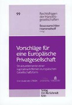 Vorschläge für eine Europäische Privatgesellschaft von Boucourechliev,  Jeanne, Hommelhoff,  Peter, Mayrhofer,  Ulrike, Urban,  Sabine