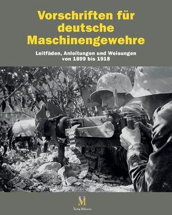 Vorschriften für Deutsche Maschinengewehre von Frank,  Buchholz, Thomas,  Brüggen