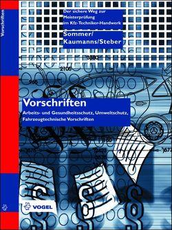 Vorschriften im Kfz-Handwerk von Kaumanns,  Hans W, Sommer,  Michael, Steber,  Werner