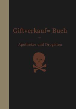 Vorschriften über den Handel mit Giften im Deutschen Reiche von Böttger,  Hermann