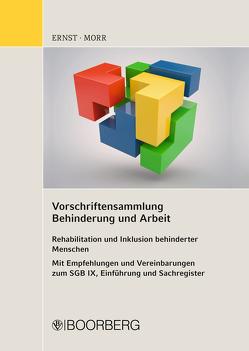 Vorschriftensammlung Behinderung und Arbeit von Ernst,  Karl-Friedrich, Morr,  Baldur