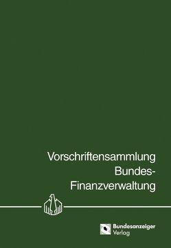 Vorschriftensammlung Bundes-Finanzverwaltung – VSF – von Bundesministerium der Finanzen
