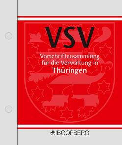 Vorschriftensammlung für die Verwaltung in Thüringen -VSV- von Bender,  Joachim, Karls,  Oliver, Klüsener,  Robert, Reichardt,  Jacqueline