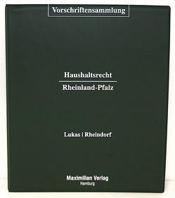 Vorschriftensammlung Haushaltsrecht Rheinland-Pfalz von Lukas,  Helmut, Rheindorf,  Beate