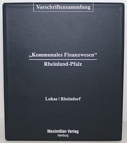 Vorschriftensammlung Kommunales Finanzwesen Rheinland-Pfalz von Lukas,  Helmut, Rheindorf,  Beate
