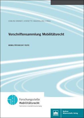 Vorschriftensammlung Mobilitätsrecht von Brandt,  Edmund, Hagebölling,  Henriette