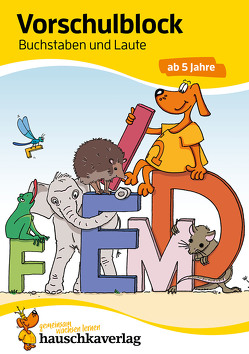 Vorschulblock – Buchstaben und Laute ab 5 Jahre von Dengl,  Sabine, Ulrike Maier