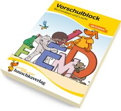 Vorschulblock – Buchstaben und Laute ab 5 Jahre von Dengl,  Sabine, Redaktion Hauschka Verlag