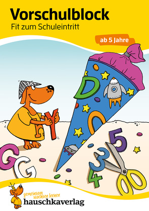 Vorschulblock – Fit zum Schuleintritt ab 5 Jahre von Bayerl,  Linda, Dengl,  Sabine
