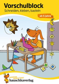 Vorschulblock – Schneiden, kleben, basteln ab 5 Jahre von Dengl,  Sabine, Maier,  Ulrike