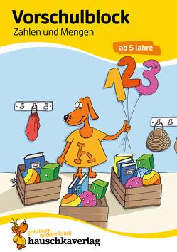 Vorschulblock – Zahlen und Mengen ab 5 Jahre von Dengl,  Sabine, Ulrike Maier