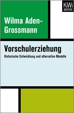 Vorschulerziehung von Aden-Grossmann,  Wilma