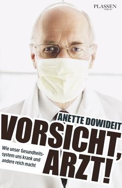 Vorsicht, Arzt! von Dowideit,  Anette