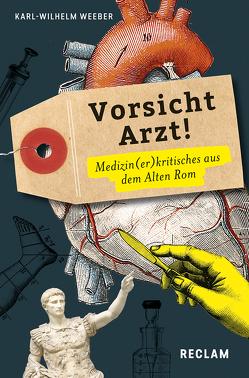 Vorsicht Arzt! von Weeber,  Karl-Wilhelm