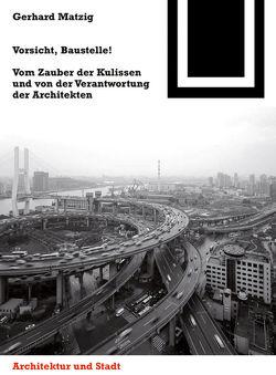 Vorsicht, Baustelle! von Matzig,  Gerhard