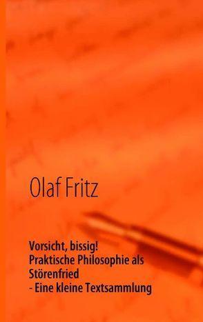 Vorsicht , bissig! Praktische Philosophie als Störenfried von Fritz,  Olaf