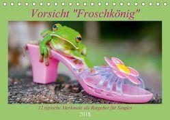 Vorsicht: Froschkönig (Tischkalender 2018 DIN A5 quer) von Travelpixx.com,  k.A.