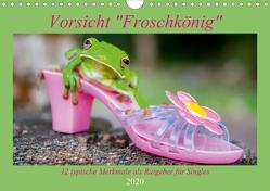 Vorsicht: Froschkönig (Wandkalender 2020 DIN A4 quer) von Travelpixx.com