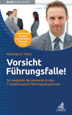 Vorsicht Führungsfalle! von Hettl,  Matthias K.